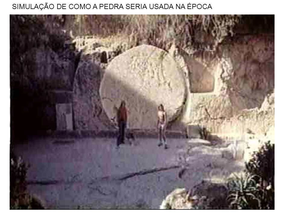 SIMULAÇÃO DE COMO A PEDRA SERIA USADA NA ÉPOCA