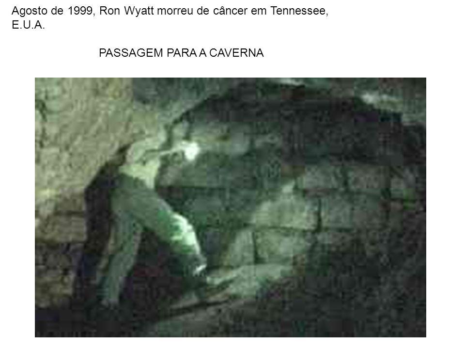 Agosto de 1999, Ron Wyatt morreu de câncer em Tennessee,