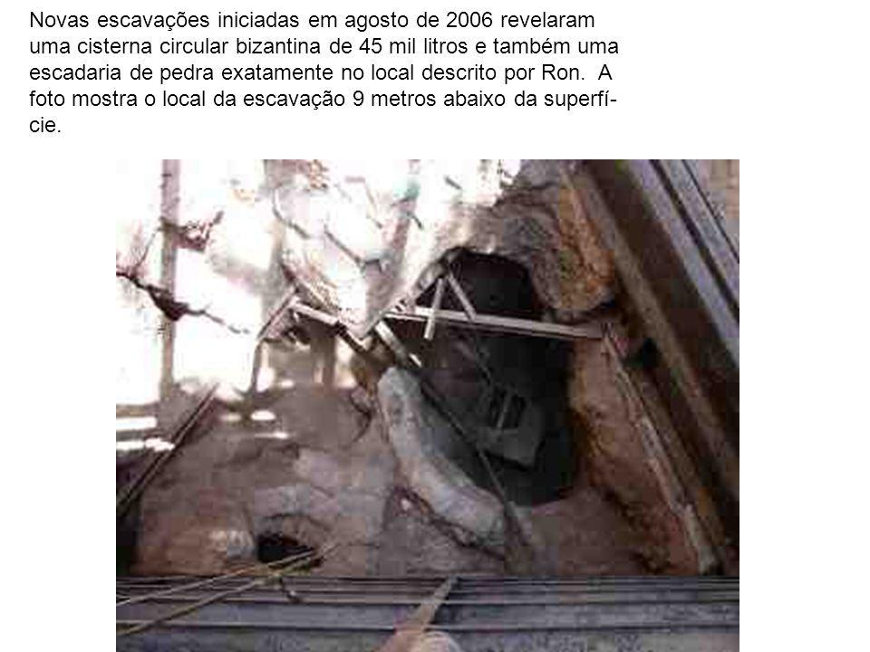 Novas escavações iniciadas em agosto de 2006 revelaram
