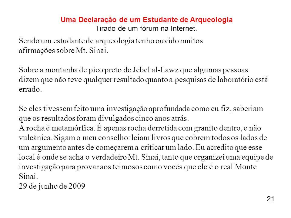 Uma Declaração de um Estudante de Arqueologia Tirado de um fórum na Internet.