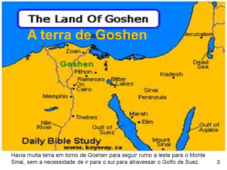 A terra de Goshen Havia muita terra em torno de Goshen para seguir rumo a leste para o Monte.