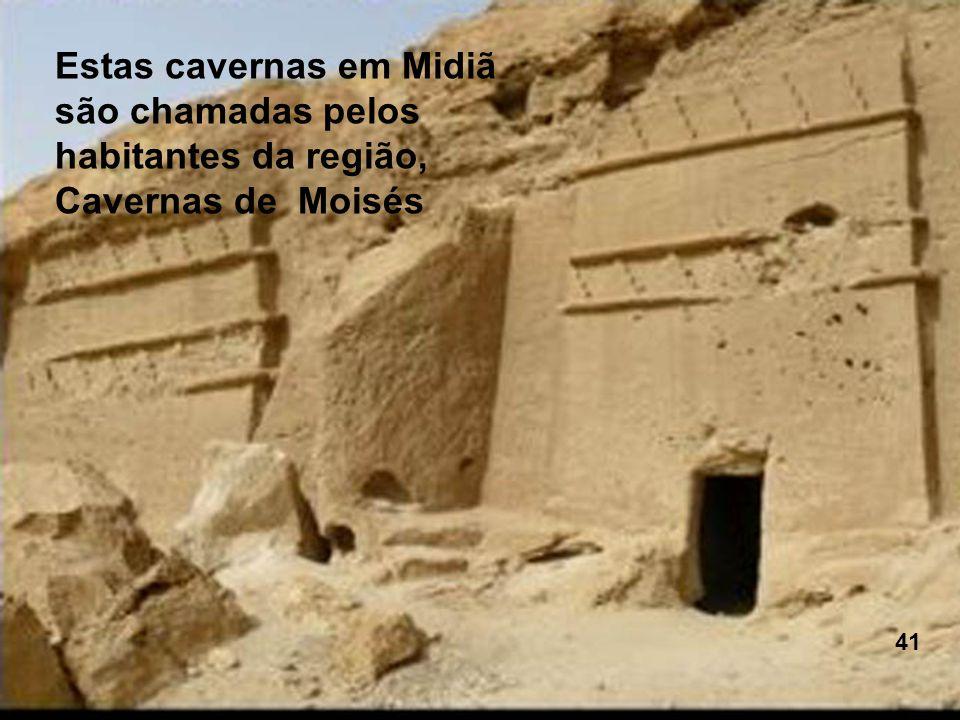 Estas cavernas em Midiã são chamadas pelos habitantes da região,