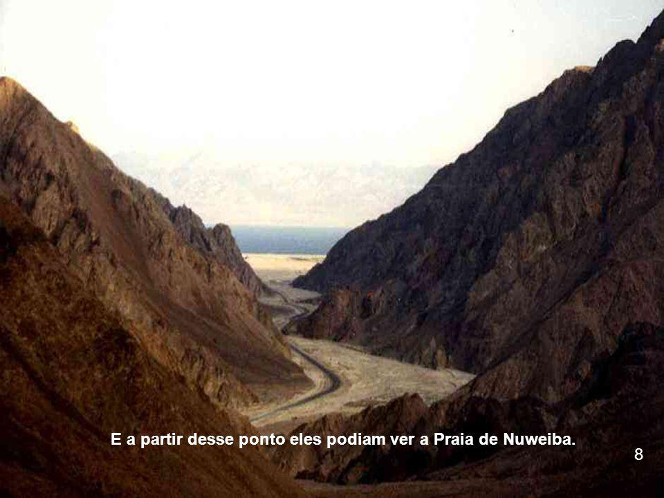 E a partir desse ponto eles podiam ver a Praia de Nuweiba.