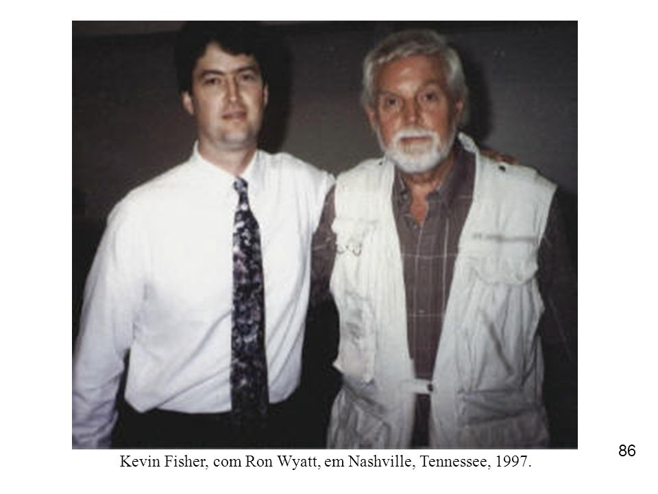 86 Kevin Fisher, com Ron Wyatt, em Nashville, Tennessee, 1997.