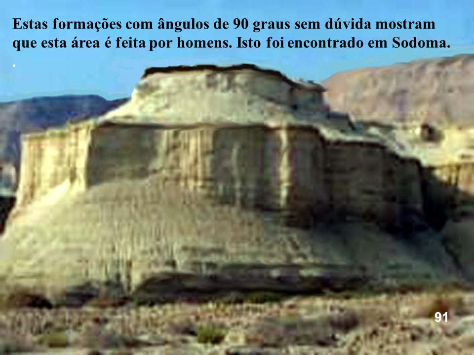 Estas formações com ângulos de 90 graus sem dúvida mostram