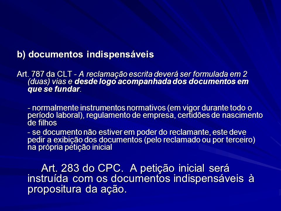 b) documentos indispensáveis