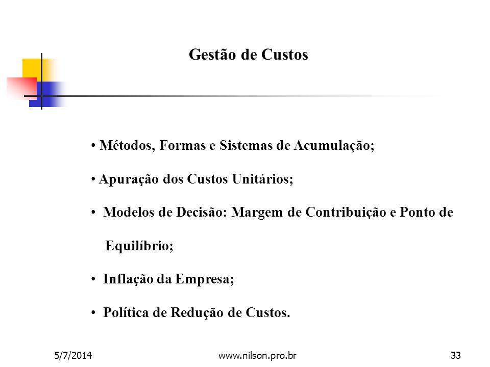 Gestão de Custos Métodos, Formas e Sistemas de Acumulação;