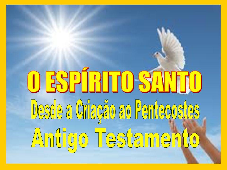 Desde a Criação ao Pentecostes