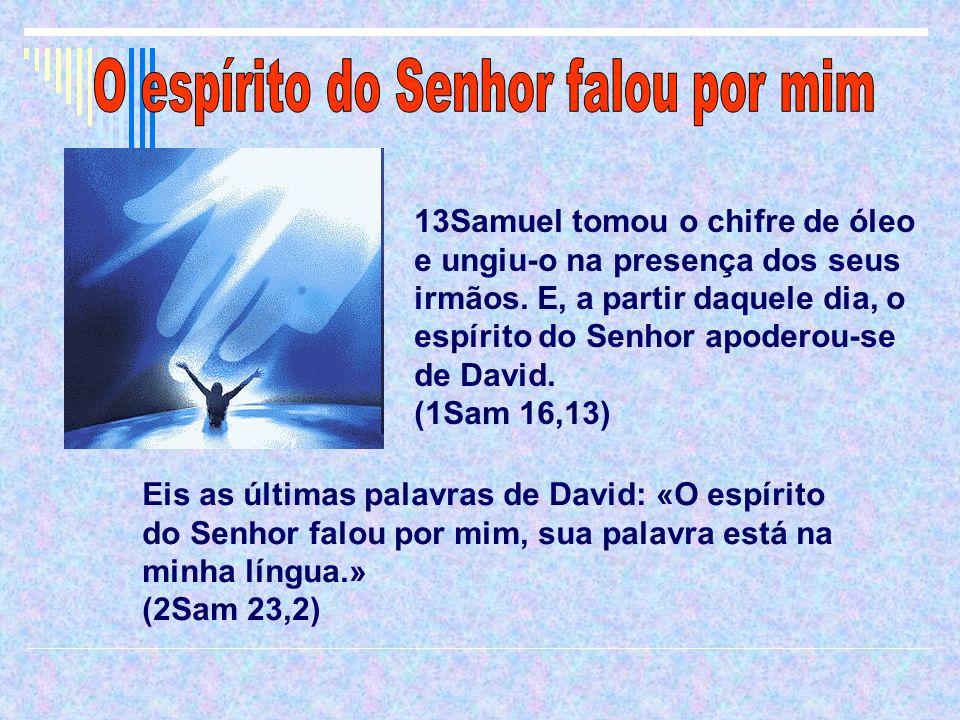 O espírito do Senhor falou por mim