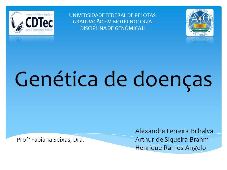 Genética de doenças Alexandre Ferreira Bilhalva
