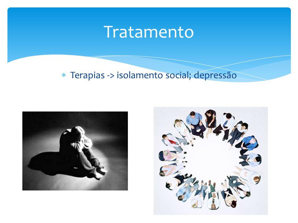 Terapias -> isolamento social; depressão