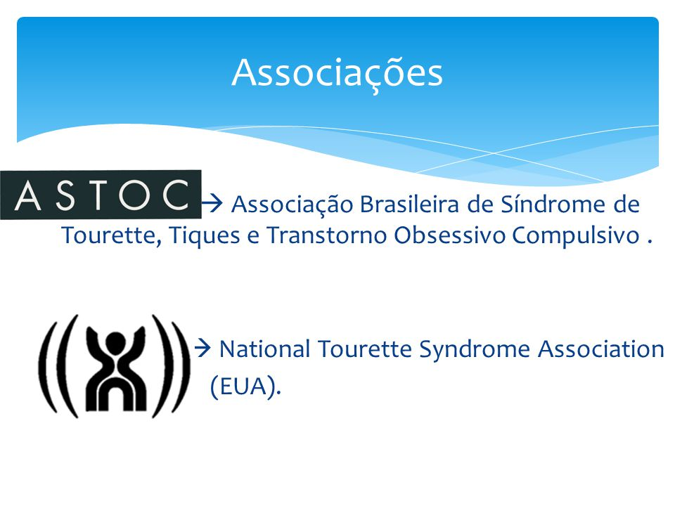 Associações  National Tourette Syndrome Association (EUA).