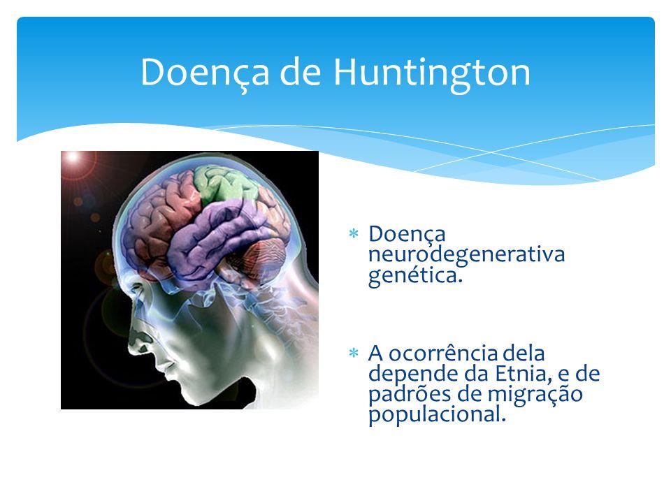 Doença de Huntington Doença neurodegenerativa genética.