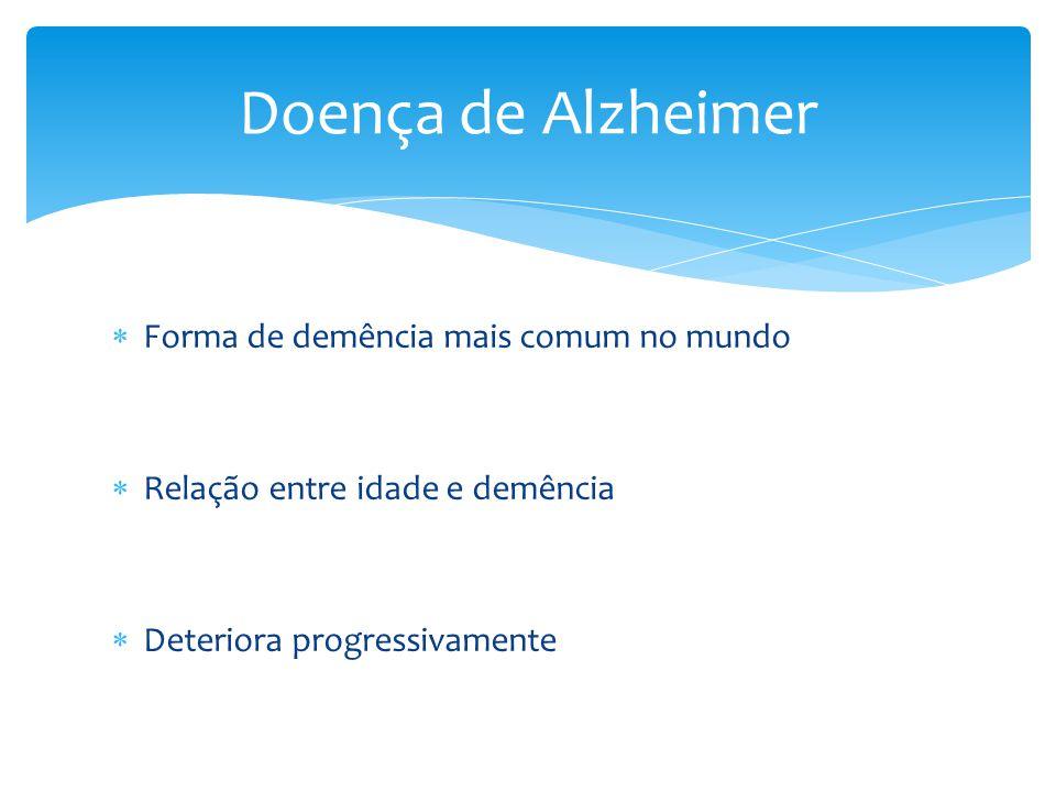 Doença de Alzheimer Forma de demência mais comum no mundo