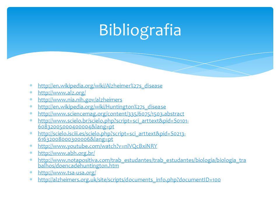 Bibliografia http://en.wikipedia.org/wiki/Alzheimer%27s_disease