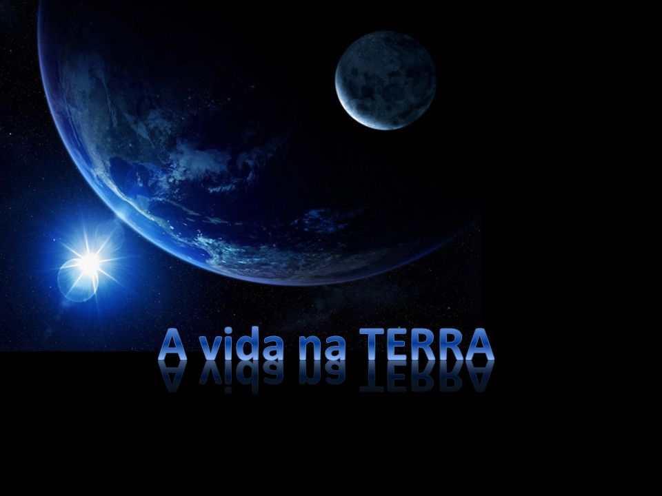 A vida na TERRA