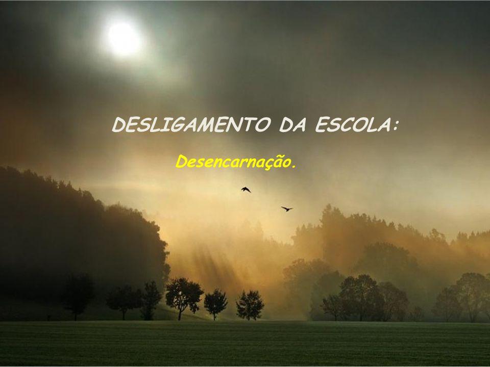 DESLIGAMENTO DA ESCOLA: