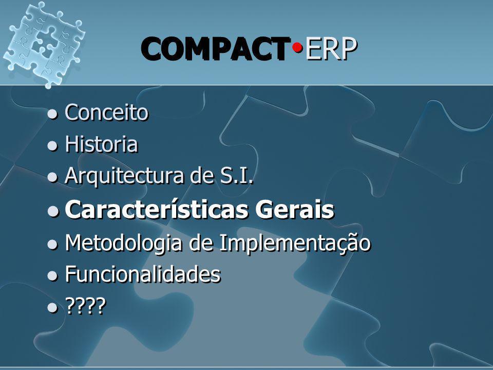 COMPACTERP Características Gerais Conceito Historia