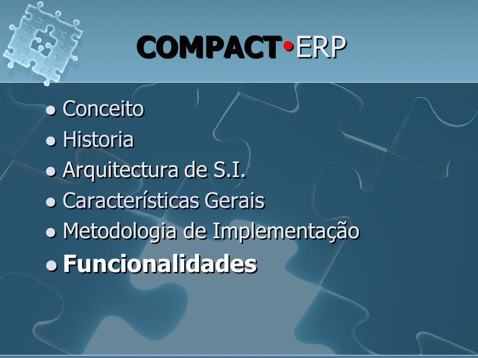COMPACTERP Funcionalidades Conceito Historia Arquitectura de S.I.