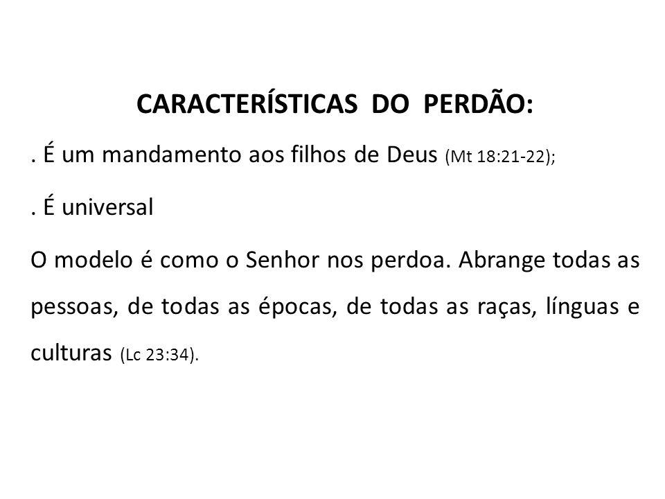 CARACTERÍSTICAS DO PERDÃO: