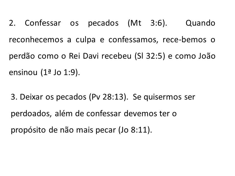 2. Confessar os pecados (Mt 3:6)
