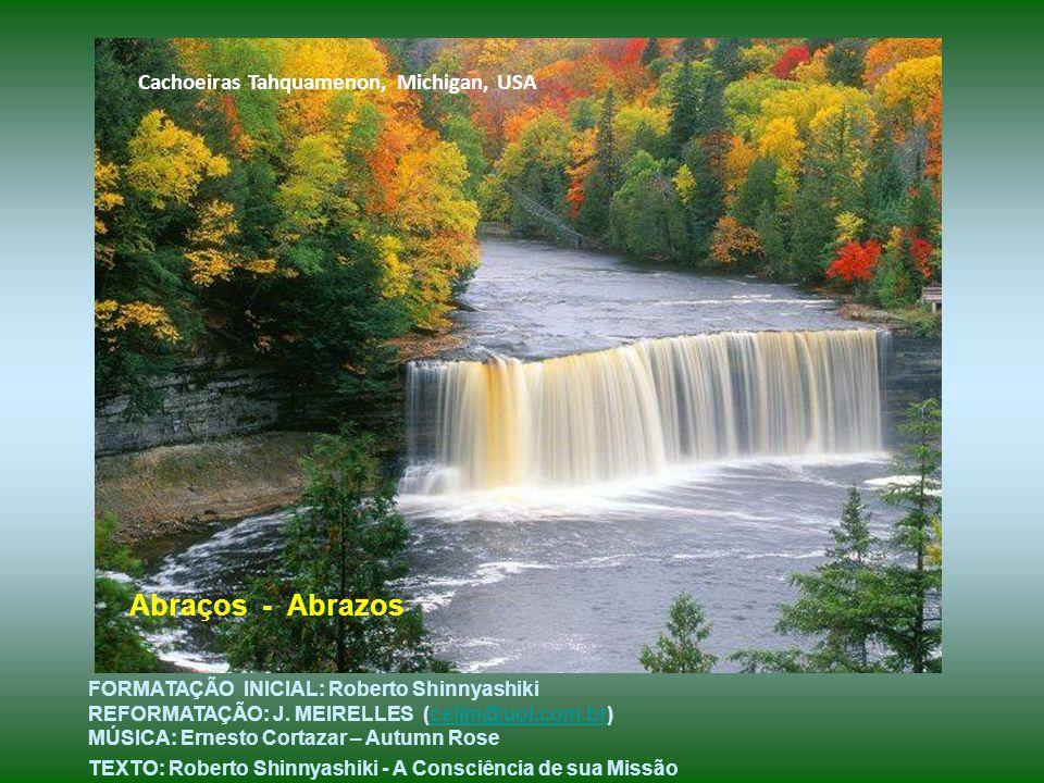 Abraços - Abrazos Cachoeiras Tahquamenon, Michigan, USA