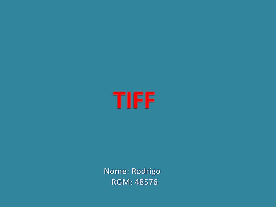 TIFF Nome: Rodrigo RGM: 48576