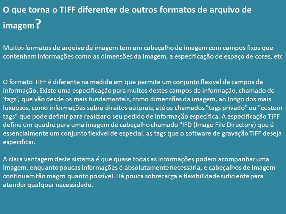O que torna o TIFF diferenter de outros formatos de arquivo de imagem