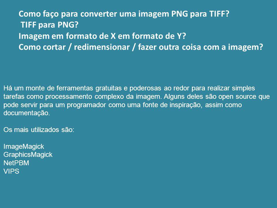 Como faço para converter uma imagem PNG para TIFF TIFF para PNG
