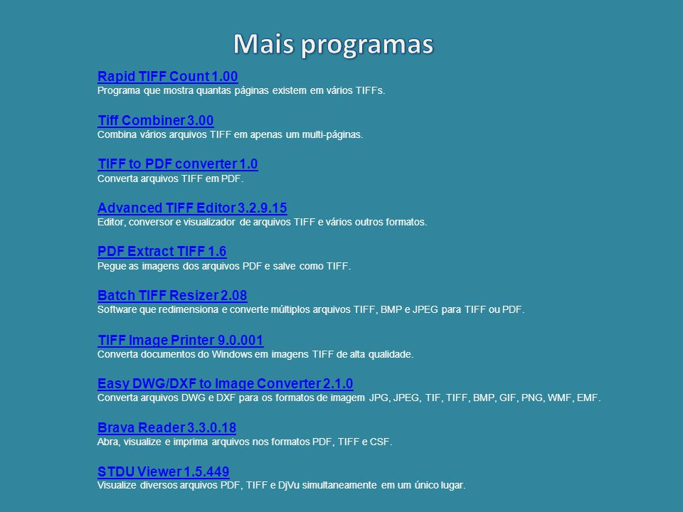 Mais programas Rapid TIFF Count 1.00 Programa que mostra quantas páginas existem em vários TIFFs.
