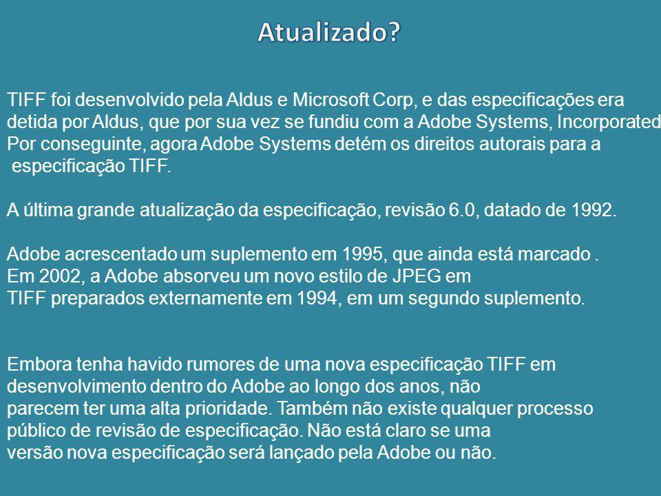 Atualizado TIFF foi desenvolvido pela Aldus e Microsoft Corp, e das especificações era.