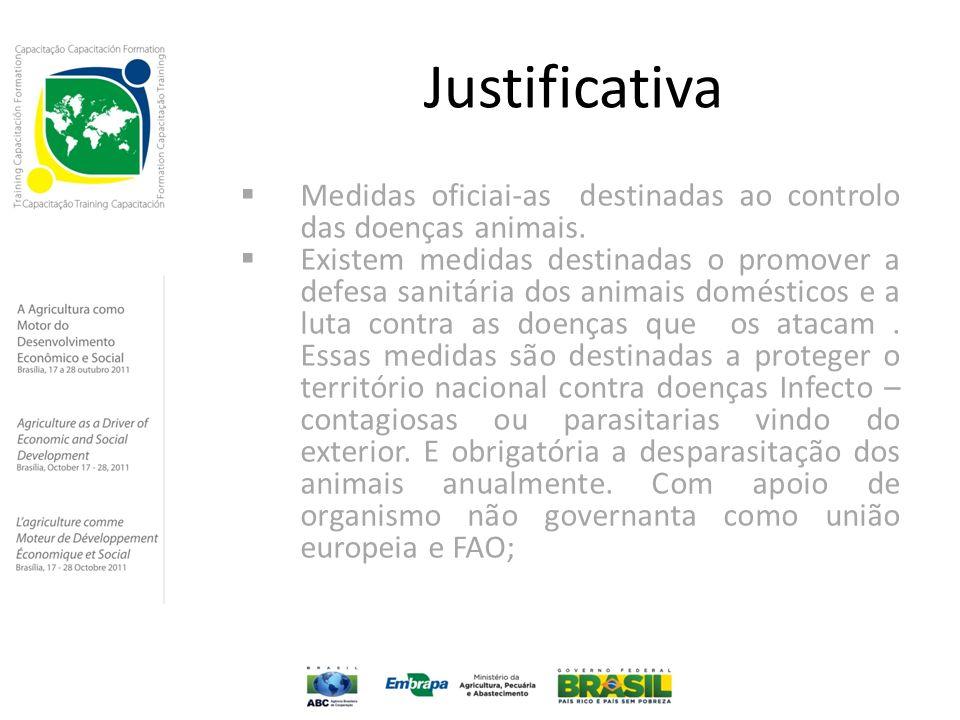 Justificativa Medidas oficiai-as destinadas ao controlo das doenças animais.
