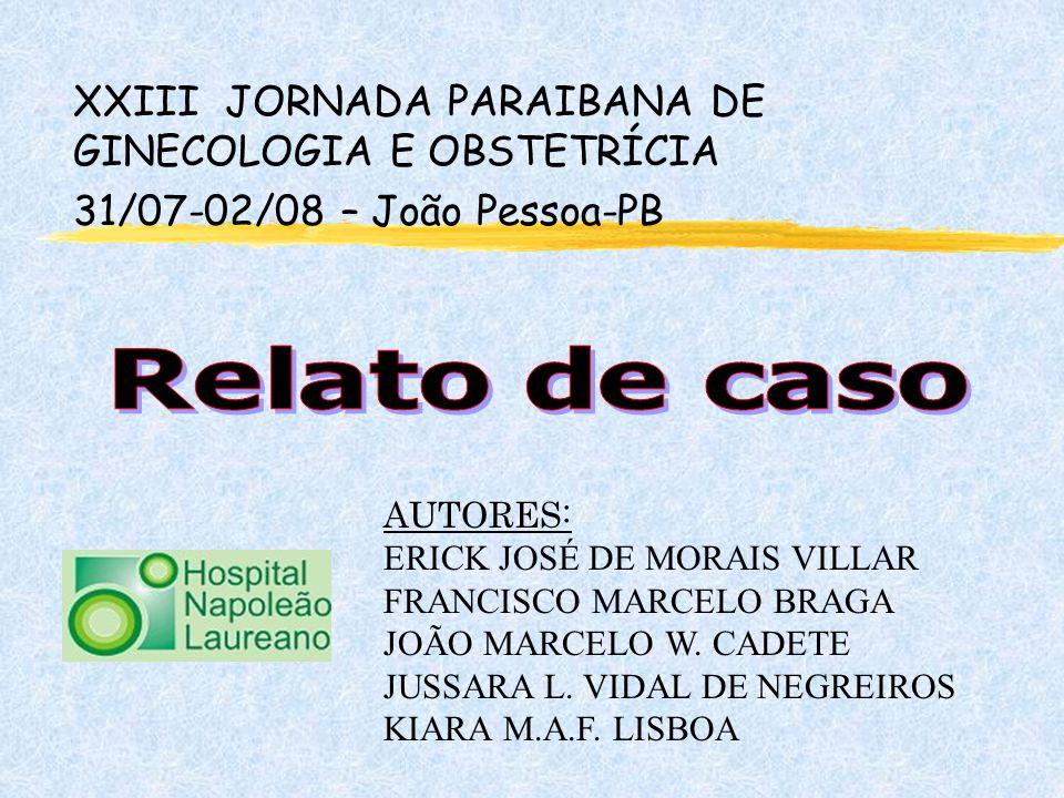 Relato de caso XXIII JORNADA PARAIBANA DE GINECOLOGIA E OBSTETRÍCIA