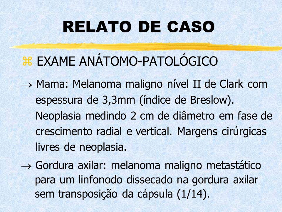 RELATO DE CASO EXAME ANÁTOMO-PATOLÓGICO