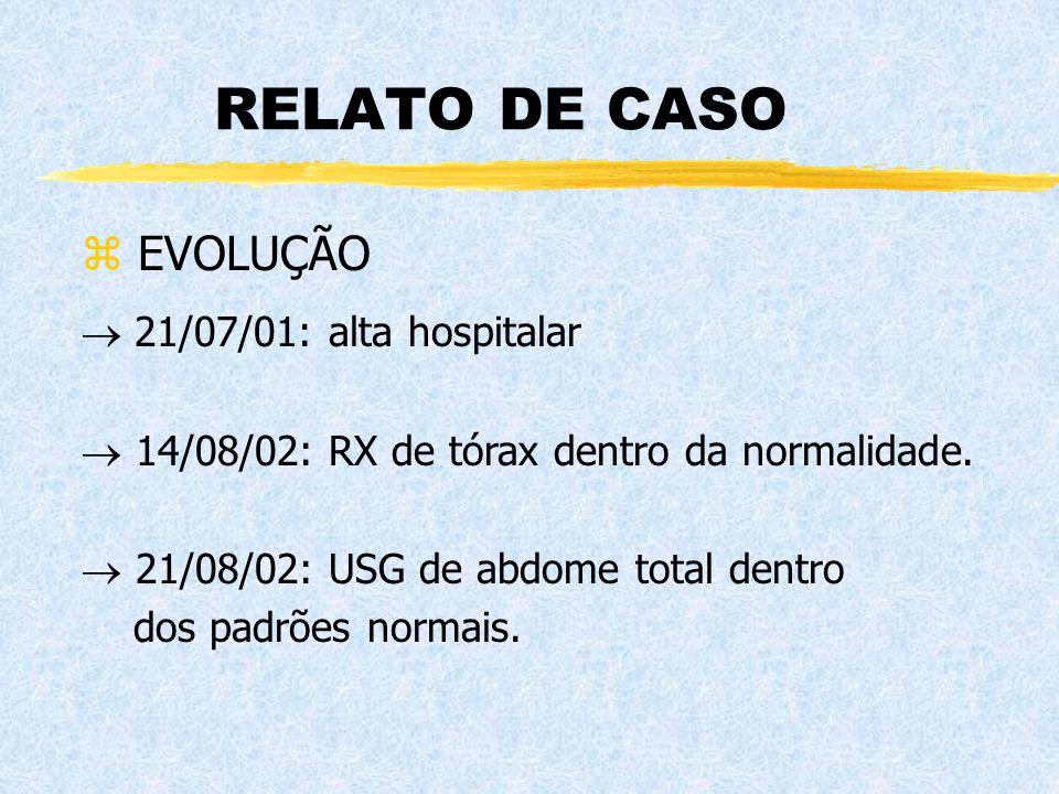 RELATO DE CASO EVOLUÇÃO  21/07/01: alta hospitalar