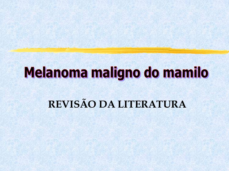 Melanoma maligno do mamilo