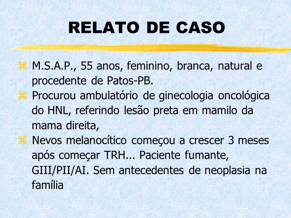 RELATO DE CASO M.S.A.P., 55 anos, feminino, branca, natural e