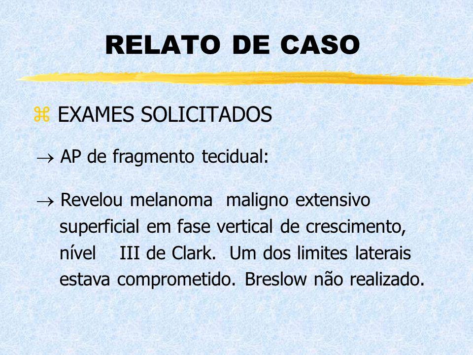 RELATO DE CASO EXAMES SOLICITADOS AP de fragmento tecidual: