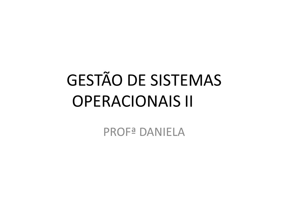 GESTÃO DE SISTEMAS OPERACIONAIS II