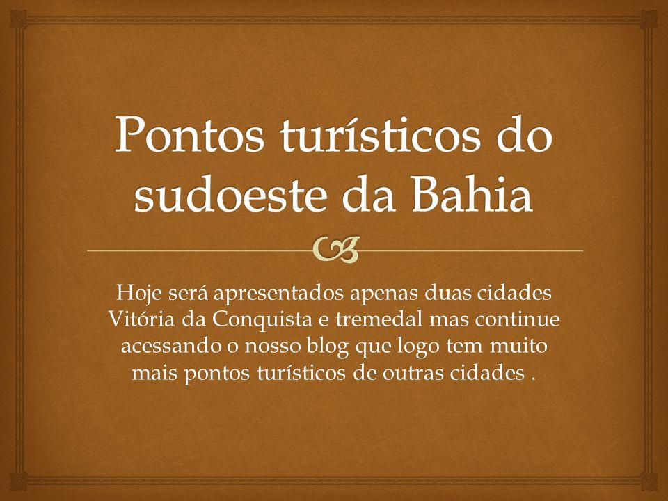 Pontos turísticos do sudoeste da Bahia