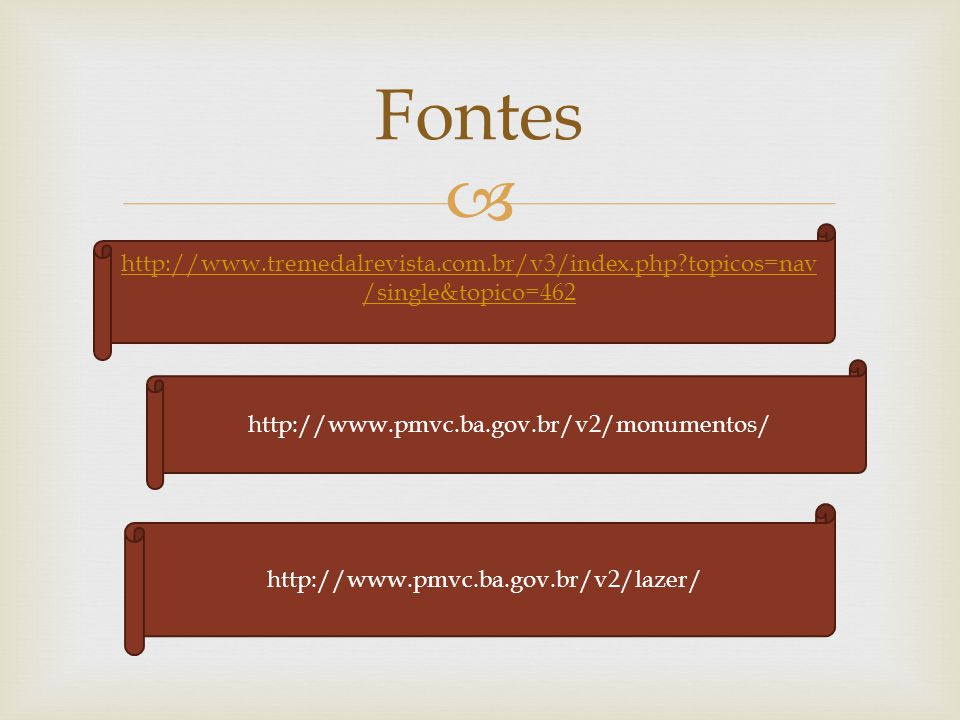 Fontes http://www.tremedalrevista.com.br/v3/index.php topicos=nav/single&topico=462. http://www.pmvc.ba.gov.br/v2/monumentos/
