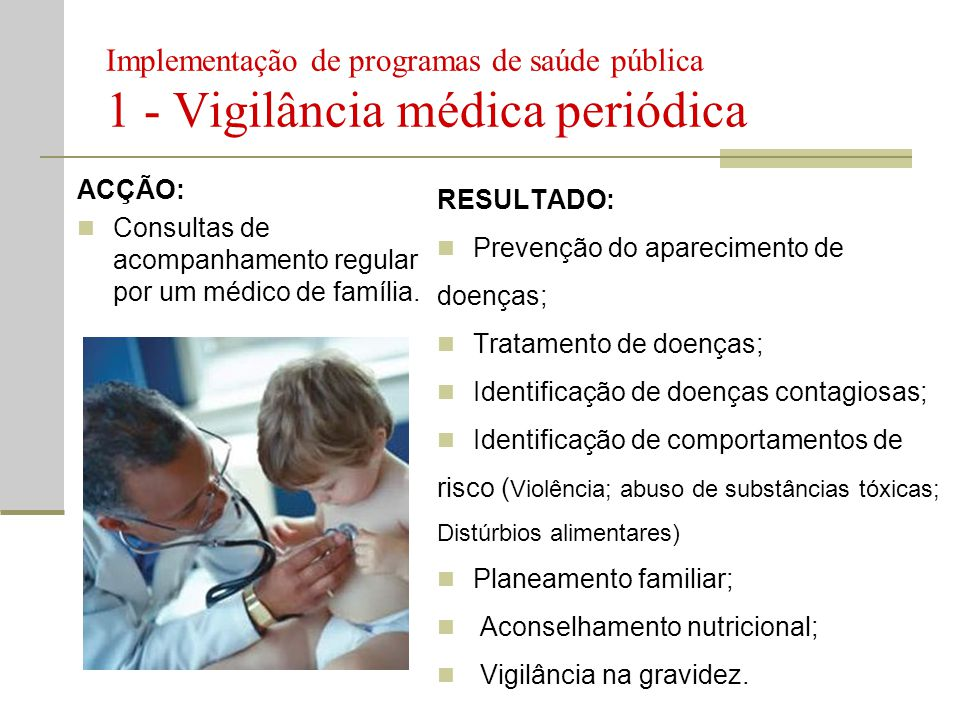 Implementação de programas de saúde pública 1 - Vigilância médica periódica