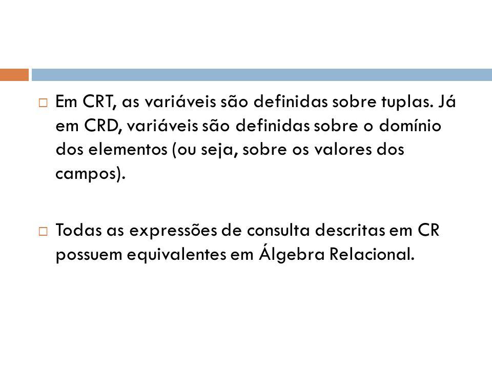 Em CRT, as variáveis são definidas sobre tuplas
