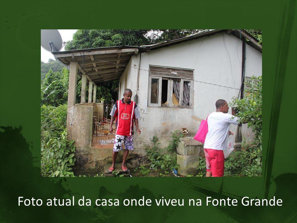Foto atual da casa onde viveu na Fonte Grande