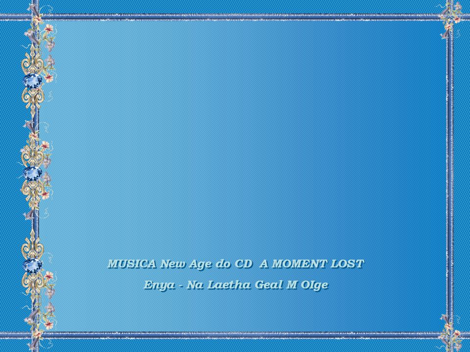 MUSICA New Age do CD A MOMENT LOST Enya - Na Laetha Geal M OIge