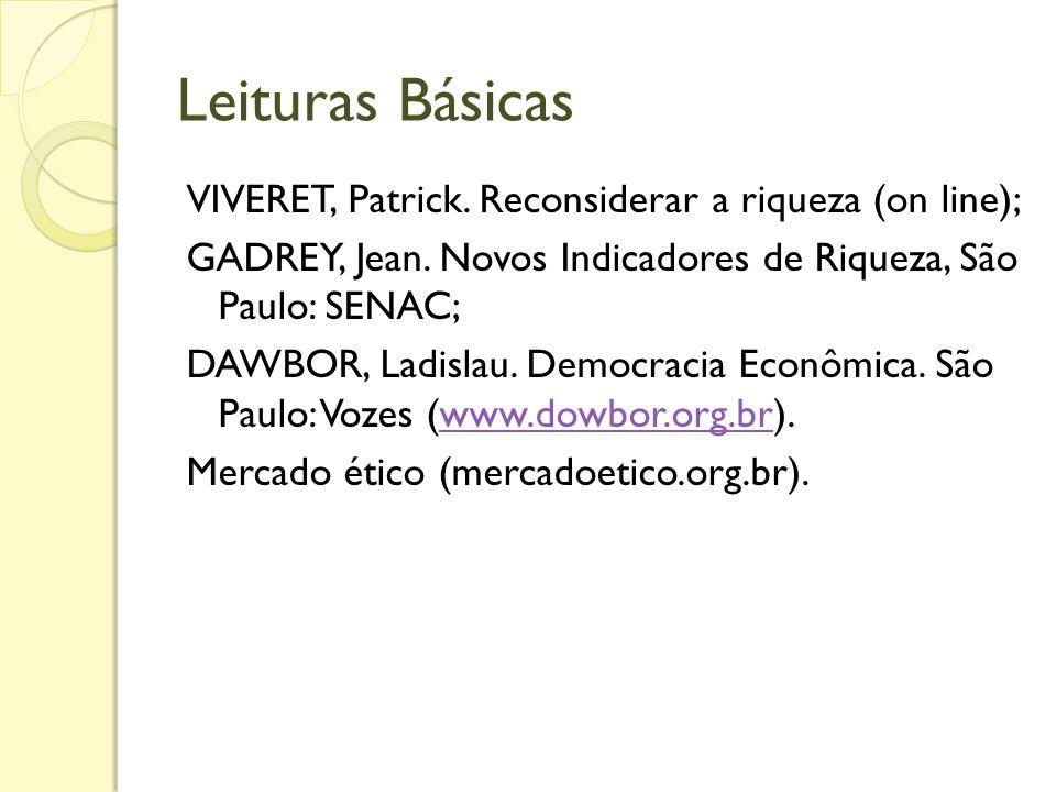 Leituras Básicas VIVERET, Patrick. Reconsiderar a riqueza (on line);