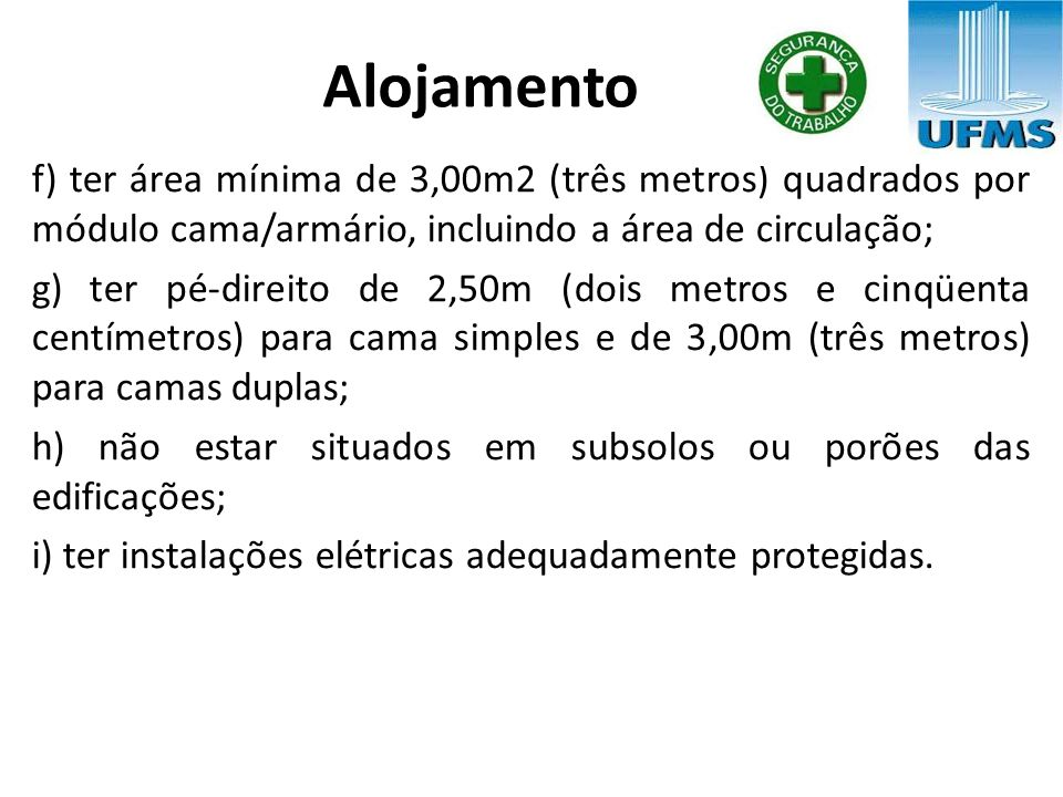 Alojamento f) ter área mínima de 3,00m2 (três metros) quadrados por módulo cama/armário, incluindo a área de circulação;