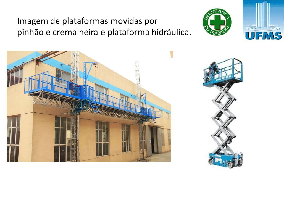 Imagem de plataformas movidas por pinhão e cremalheira e plataforma hidráulica.