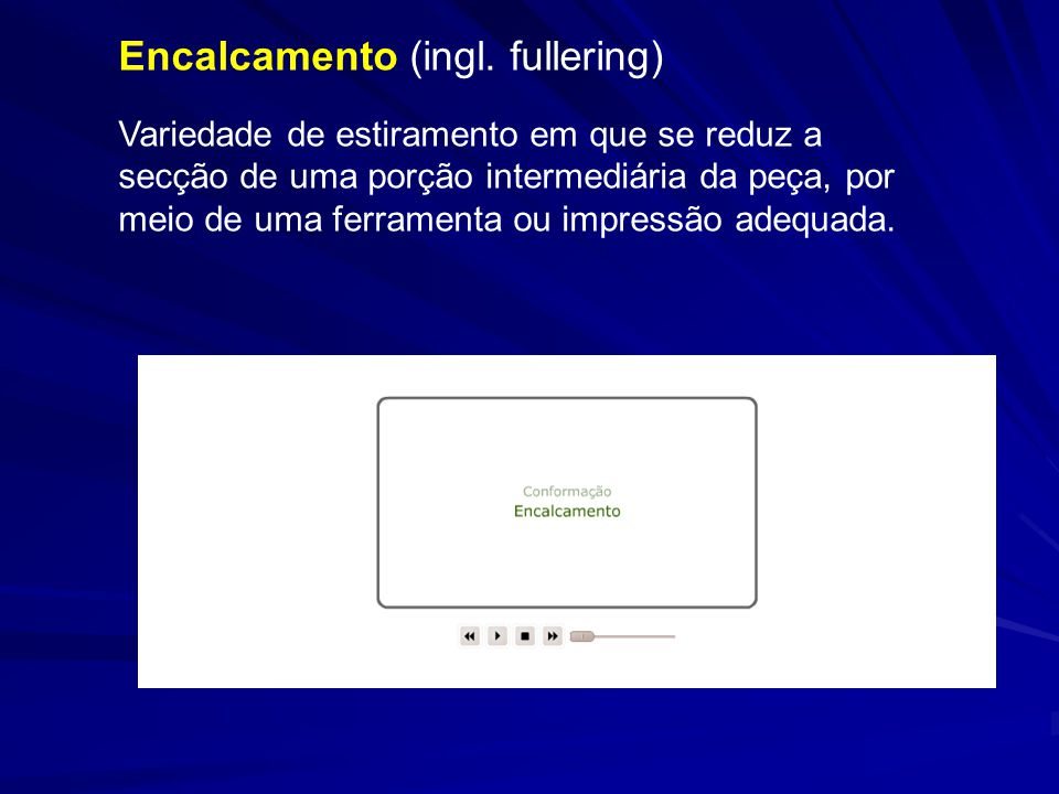 Encalcamento (ingl. fullering)
