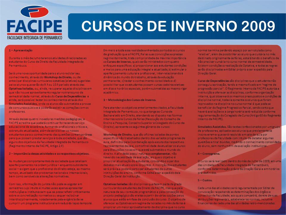 CURSOS DE INVERNO 2009 1 – Apresentação